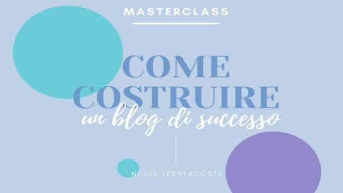 Masterclass come costruire un blog di successo